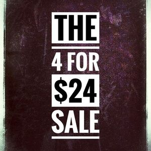 Below!  4 for $24 Sale
